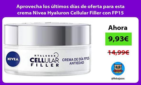 Aprovecha los últimos días de oferta para esta crema Nivea Hyaluron Cellular Filler con FP15