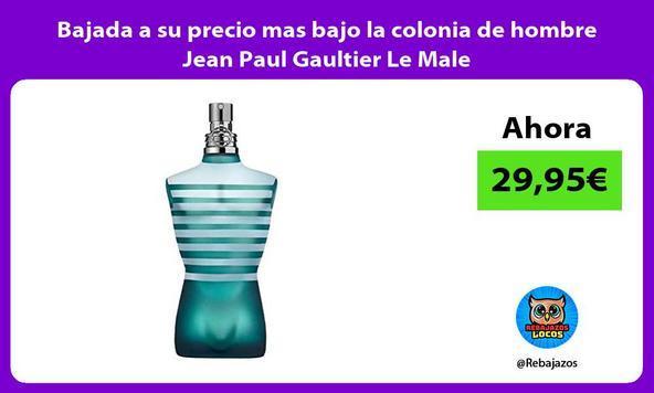 Bajada a su precio mas bajo la colonia de hombre Jean Paul Gaultier Le Male