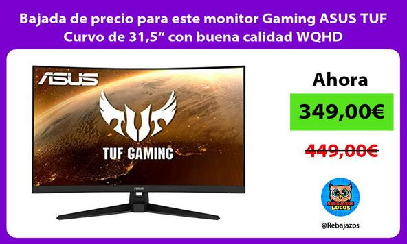 """Bajada de precio para este monitor Gaming ASUS TUF Curvo de 31,5"""" con buena calidad WQHD"""