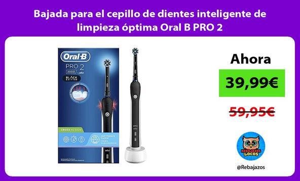 Bajada para el cepillo de dientes inteligente de limpieza óptima Oral B PRO 2