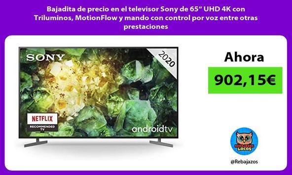 """Bajadita de precio en el televisor Sony de 65"""" UHD 4K con Triluminos, MotionFlow y mando con control por voz entre otras prestaciones"""