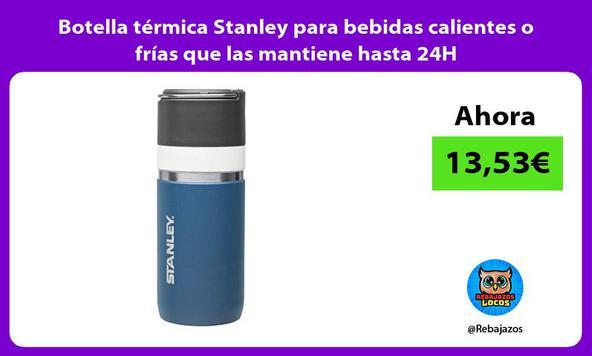 Botella térmica Stanley para bebidas calientes o frías que las mantiene hasta 24H