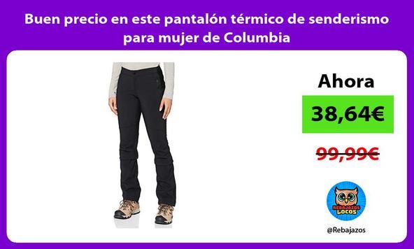Buen precio en este pantalón térmico de senderismo para mujer de Columbia