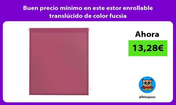 Buen precio mínimo en este estor enrollable translúcido de color fucsia