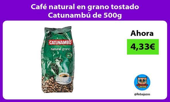 Café natural en grano tostado Catunambú de 500g