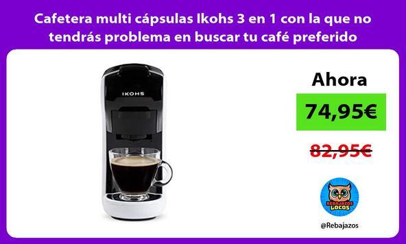 Cafetera multi cápsulas Ikohs 3 en 1 con la que no tendrás problema en buscar tu café preferido