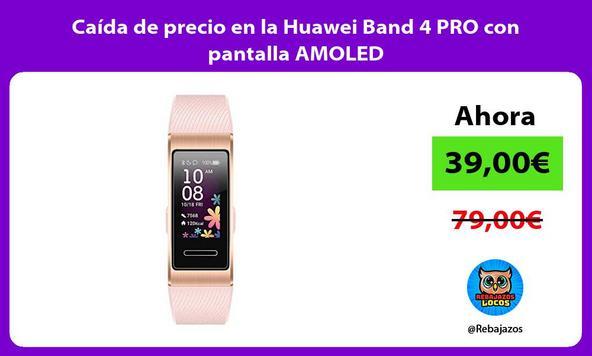 Caída de precio en la Huawei Band 4 PRO con pantalla AMOLED