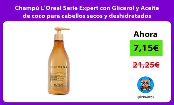 Champú L'Oreal Serie Expert con Glicerol y Aceite de coco para cabellos secos y deshidratados