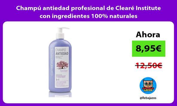 Champú antiedad profesional de Clearé Institute con ingredientes 100% naturales