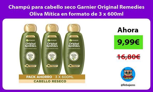 Champú para cabello seco Garnier Original Remedies Oliva Mítica en formato de 3 x 600ml