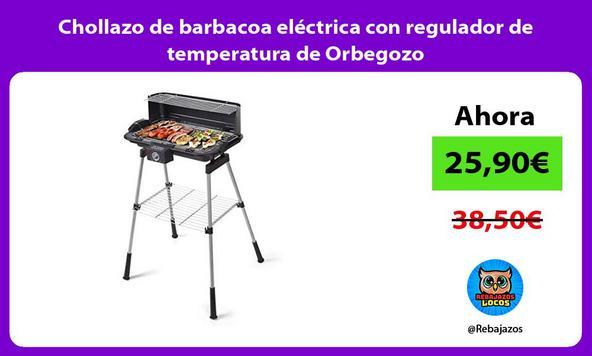 Chollazo de barbacoa eléctrica con regulador de temperatura de Orbegozo