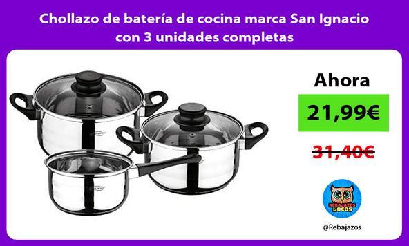 Chollazo de batería de cocina marca San Ignacio con 3 unidades completas