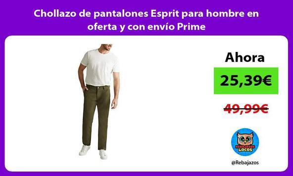 Chollazo de pantalones Esprit para hombre en oferta y con envío Prime