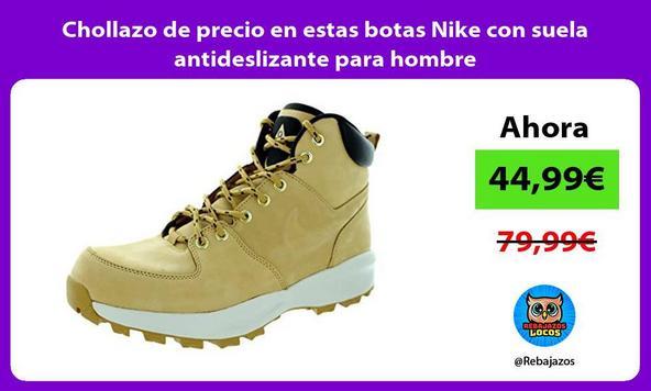 Chollazo de precio en estas botas Nike con suela antideslizante para hombre