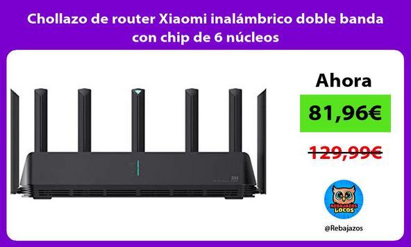 Chollazo de router Xiaomi inalámbrico doble banda con chip de 6 núcleos