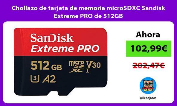 Chollazo de tarjeta de memoria microSDXC Sandisk Extreme PRO de 512GB