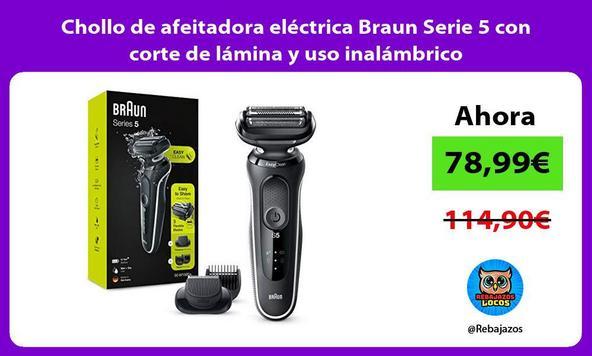 Chollo de afeitadora eléctrica Braun Serie 5 con corte de lámina y uso inalámbrico