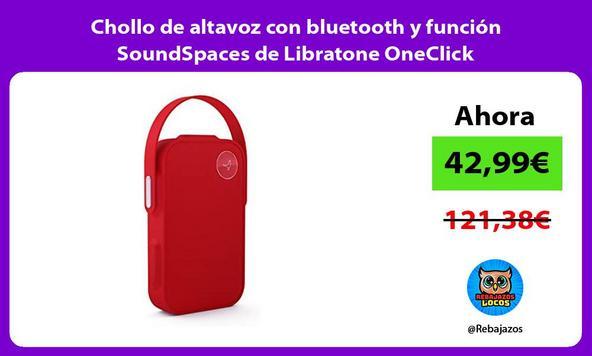 Chollo de altavoz con bluetooth y función SoundSpaces de Libratone OneClick