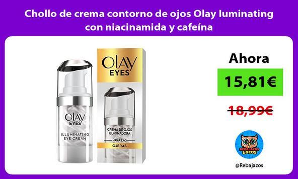 Chollo de crema contorno de ojos Olay Iuminating con niacinamida y cafeína