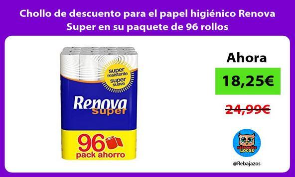Chollo de descuento para el papel higiénico Renova Super en su paquete de 96 rollos