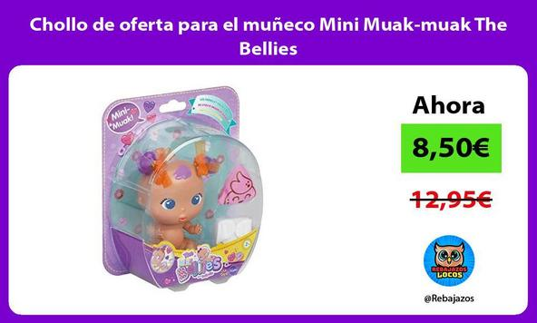 Chollo de oferta para el muñeco Mini Muak-muak The Bellies