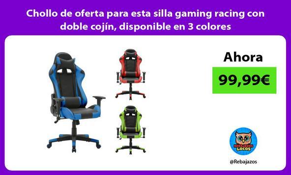 Chollo de oferta para esta silla gaming racing con doble cojín, disponible en 3 colores