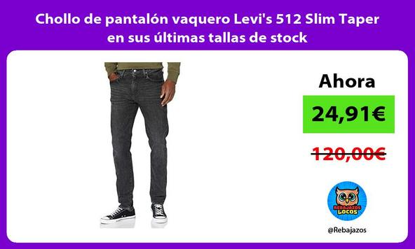 Chollo de pantalón vaquero Levi's 512 Slim Taper en sus últimas tallas de stock