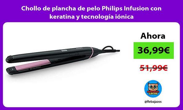 Chollo de plancha de pelo Philips Infusion con keratina y tecnología iónica