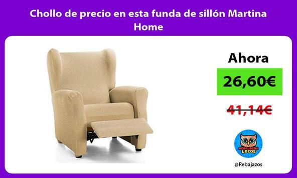 Chollo de precio en esta funda de sillón Martina Home