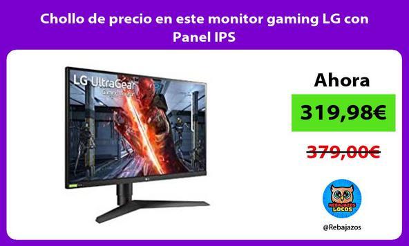 Chollo de precio en este monitor gaming LG con Panel IPS