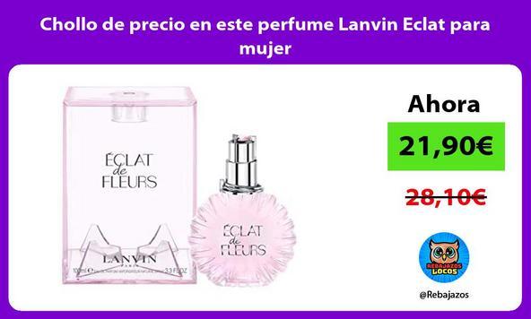 Chollo de precio en este perfume Lanvin Eclat para mujer