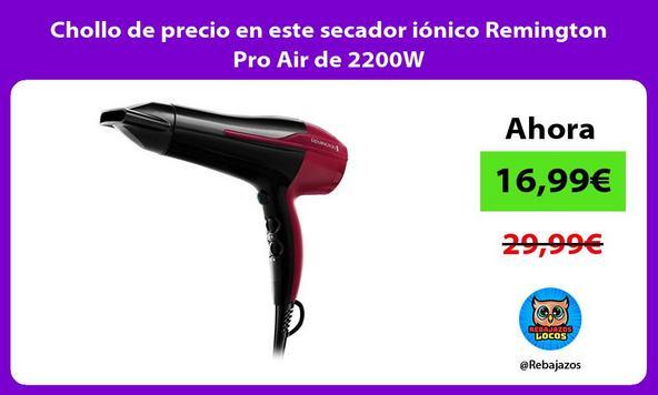 Chollo de precio en este secador iónico Remington Pro Air de 2200W