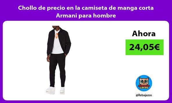 Chollo de precio en la camiseta de manga corta Armani para hombre