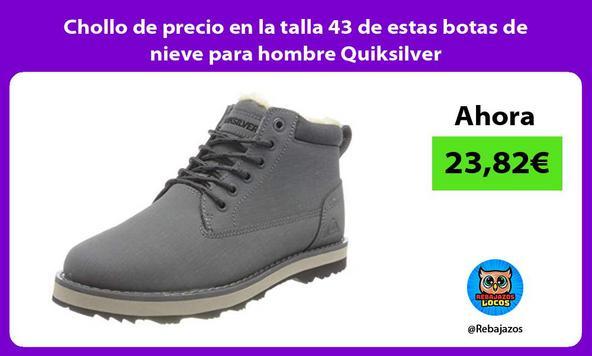 Chollo de precio en la talla 43 de estas botas de nieve para hombre Quiksilver