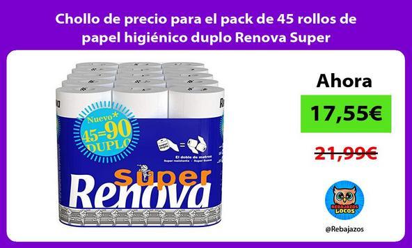 Chollo de precio para el pack de 45 rollos de papel higiénico duplo Renova Super