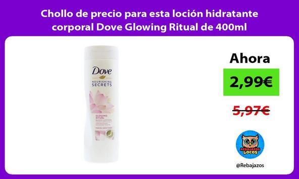 Chollo de precio para esta loción hidratante corporal Dove Glowing Ritual de 400ml