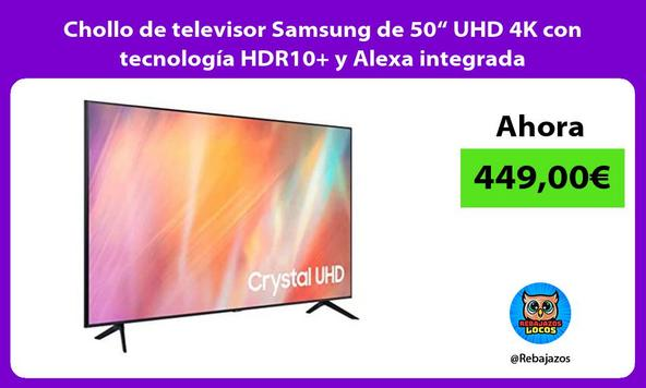 """Chollo de televisor Samsung de 50"""" UHD 4K con tecnología HDR10+ y Alexa integrada"""
