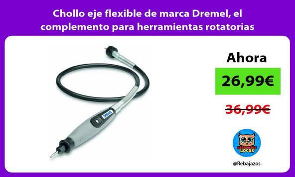 Chollo eje flexible de marca Dremel, el complemento para herramientas rotatorias