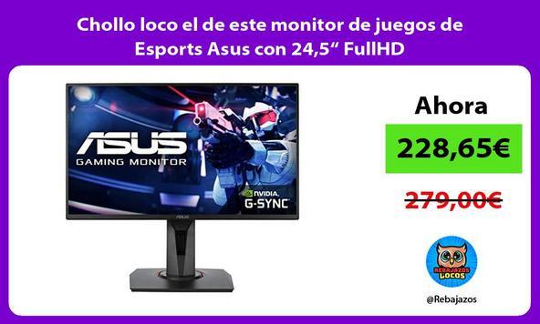 """Chollo loco el de este monitor de juegos de Esports Asus con 24,5"""" FullHD"""