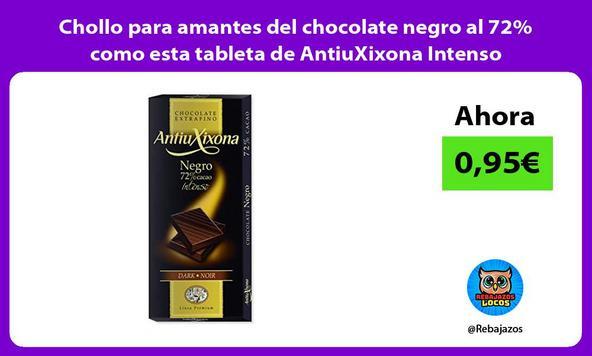 Chollo para amantes del chocolate negro al 72% como esta tableta de AntiuXixona Intenso