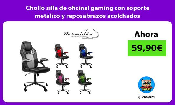 Chollo silla de oficinal gaming con soporte metálico y reposabrazos acolchados