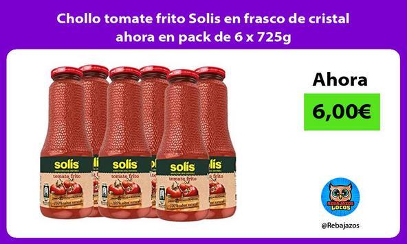 Chollo tomate frito Solis en frasco de cristal ahora en pack de 6 x 725g