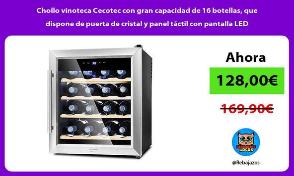 Chollo vinoteca Cecotec con gran capacidad de 16 botellas, que dispone de puerta de cristal y panel táctil con pantalla LED