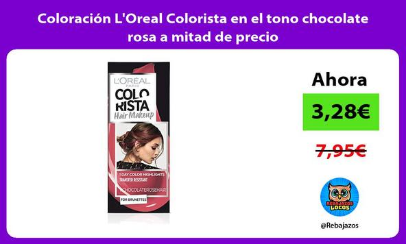 Coloración L'Oreal Colorista en el tono chocolate rosa a mitad de precio
