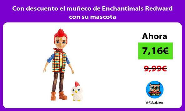 Con descuento el muñeco de Enchantimals Redward con su mascota