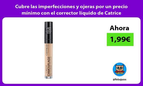 Cubre las imperfecciones y ojeras por un precio mínimo con el corrector líquido de Catrice