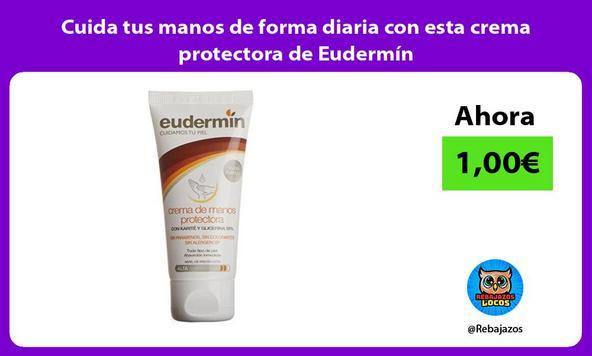 Cuida tus manos de forma diaria con esta crema protectora de Eudermín
