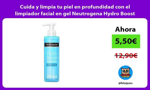 Cuida y limpia tu piel en profundidad con el limpiador facial en gel Neutrogena Hydro Boost