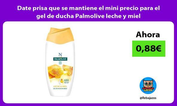 Date prisa que se mantiene el mini precio para el gel de ducha Palmolive leche y miel
