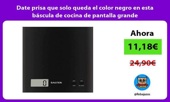 Date prisa que solo queda el color negro en esta báscula de cocina de pantalla grande